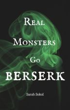 Real Monsters Go Berserk by SarahSokol5