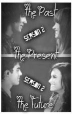 The Past, The Present, The Future- Season 2- A Jemi Love Story by Jonas_Lovato_1D_5SOS