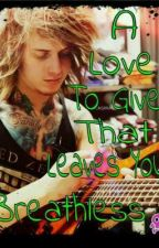 A Love to Give That Leaves You Breathless(Ben Bruce Love Story)(On Hold) by AlyFallenAngel16