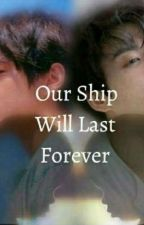Our Ship Will Last Forever (A vkook fanfic) by Lunatheproxy2010