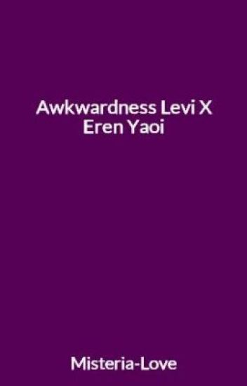 Awkwardness Levi X Eren Yaoi
