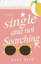 Single and not searching by Zoeyrice46