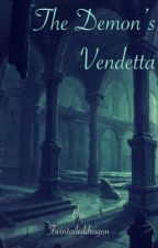 The Demon's Vendetta ~Alucard x Reader~ by Twintaileddragon