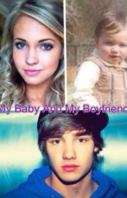 My Baby And My Boyfriend (Liam Payne FF)