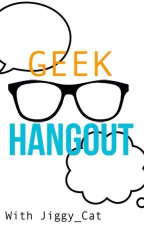 Geek Hangout - What is the Meaning Behind My Username? - Wattpad