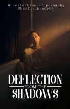 Deflection from the Shadows(A Variety Of Poems) by Sharlie_brady66