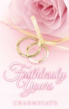 Faithlessly Yours by charmdiatz