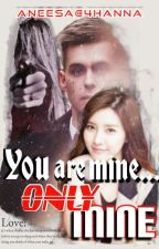You are mine......ONLY mine . by 4hanna