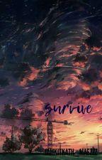 SURVIVE by iamKITKATH_maezzz