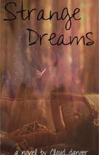 Strange Dreams by Cloud_dancer