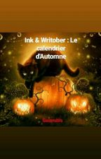 Ink & Writober : Le calendrier d'Automne by Gaiarubis