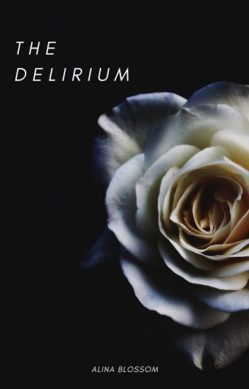 The delirium.