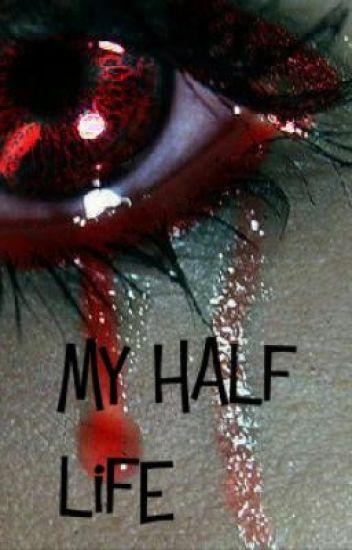 My Half Life
