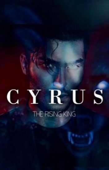 ALPHA CYRUS - The Rising King