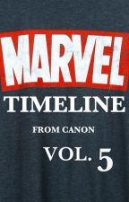 Marvel Cinematic Universe Timeline From Canon VOL. 5 by CSP2708