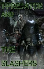 T-Predator and The Slashers by Tpredator