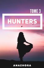 Tome 3 - Hunters by anazhora