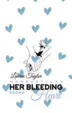 Her Bleeding Heart [H.S] by -darlingstyles