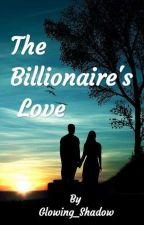 ( TBS #1 )  THE BILLIONAIRE LOVE  by divyanaik4