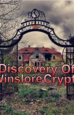 Discovery Of Winslore Crypt by _Nicole2k20_
