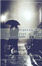 La venganza te puede llevar a amar // Ian Somerhalder y tu // Adaptación // by MelinaZapata