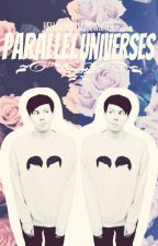 Parallel Universes || Phan by HelloAnonymousWriter