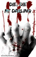 Die, Die My Darling | Larry Stylinson | One Shot by xInadaptadax