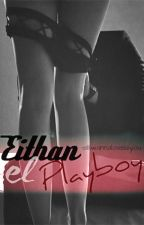 Eithan el playboy.[+18] by alliwannaloveisyou