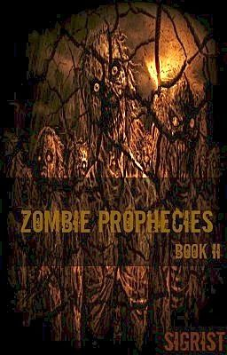 The Zombie Prophecies -Part II-