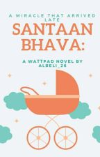 Santaan Bhava: A Miracle That Arrived Late  by Albeli_26