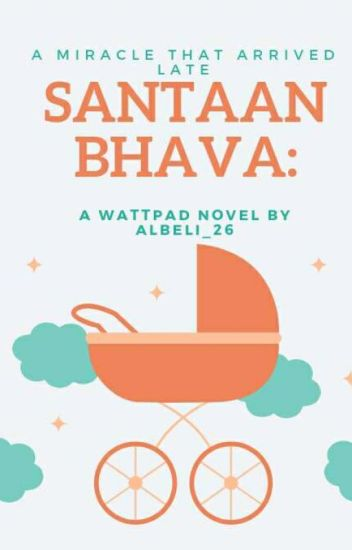 Santaan Bhava: A Miracle That Arrived Late (Complete)✔