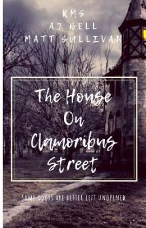 The House on Clamoribus St by AJBellBooks
