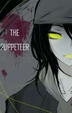 Kochaj Mnie ~the Puppeter X Reader(ZAKOŃCZONE) by AlexTheMusicponn