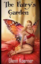 The Fairy's Garden by GlennKoerner