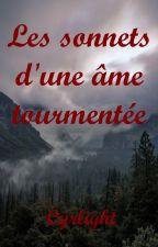 Les sonnets d'une âme tourmentée by Cyrlight