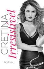 Cretina Irresistível - Vondy - Adaptação  by larydmes_
