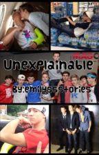Unexplainable: A Magcon Fanfiction by Emilyssstories