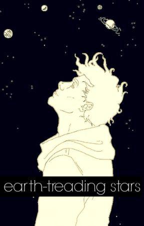 earth-treading stars by kitsortofwrites