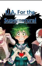 U.A. For the Supernatural by Izuku_Prince