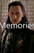 Memories//A Loki Fanfic by squidwardhermitcrab