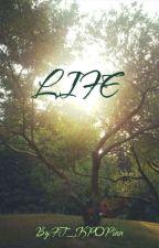 LIFE  by FT_KPOPian