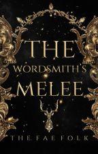 Wordsmith's Mêlée by TheFaeFolk