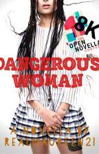 Dangerous Woman #OpenNovellaContest2019 by realmaureen21