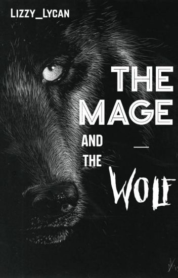 The Mage and the Wolf