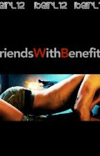 Friends with Benefits by itGirl12