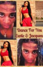 Dance For You Exotic and Jacquees (Coming Soon) by LadyK30