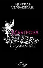 #5 Mentiras Verdaderas: Mariposa Capoerista by hiyya27
