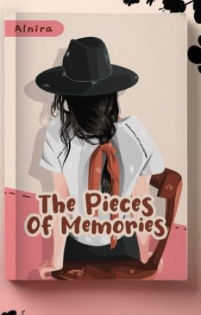 The Pieces of Memories by Alnira03