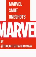 Marvel Smut OneShots by thoughtsthatranaway