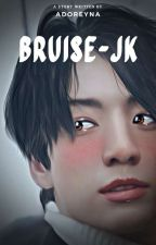 BRUISE [JEON JK] by Adoreyna